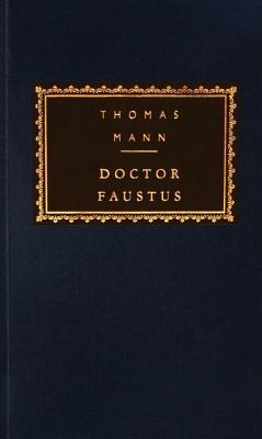 Doctor Faustus By Mann, Thomas/ Lowe-Porter, H. T. (TRN)/ Lowe-Porter, H. T.
