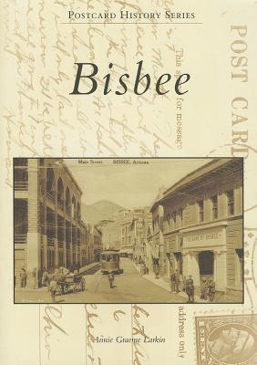 Bisbee By Larkin, Annie Graeme