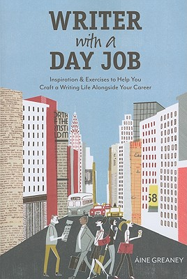 Writer With a Day Job By Greaney, Aine
